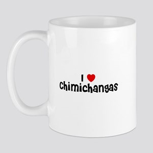 I * Chimichangas Mug