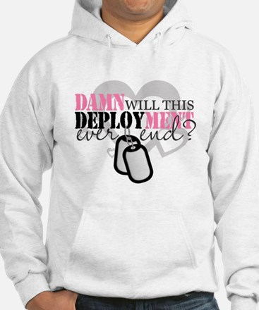 Damn will this deployment eve Hoodie