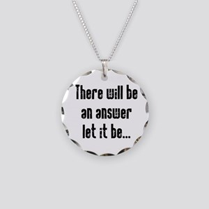 There will be an Answer Necklace Circle Charm