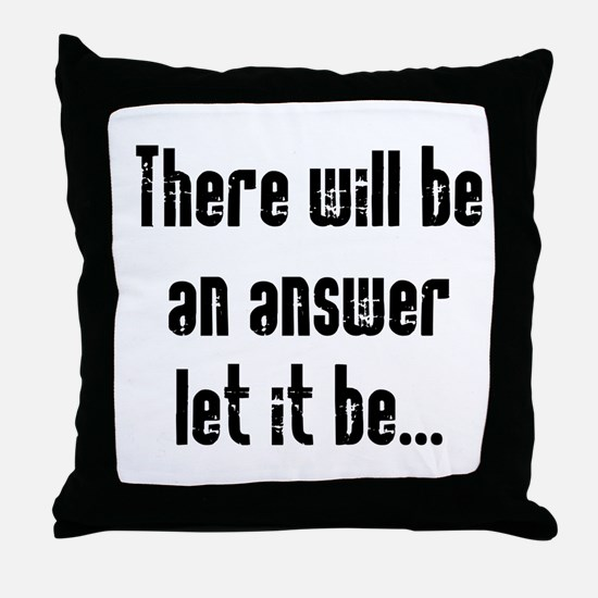 There will be an Answer Throw Pillow
