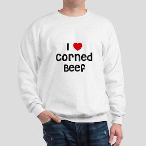 I * Corned Beef Sweatshirt