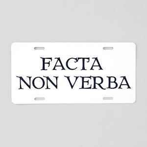 """Facta, Non Verba!"" Aluminum License Plate"