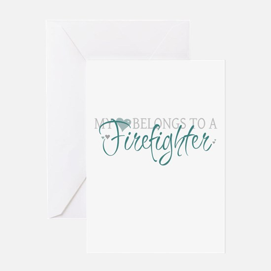 My Heart Belongs to a Firefig Greeting Card