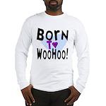 WooHoo! Long Sleeve T-Shirt