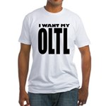 I Want My OLTL Fitted T-Shirt