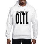 I Want My OLTL Hooded Sweatshirt