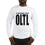 I Want My OLTL Long Sleeve T-Shirt