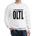 I Want My OLTL Sweatshirt