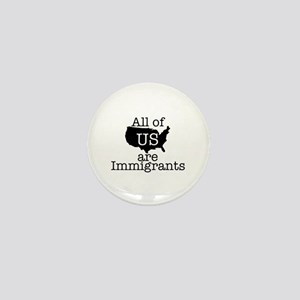 All of US are Immigrants Mini Button