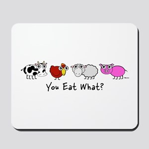 You Eat What? Mousepad
