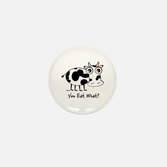 YOU EAT WHAT? COW Mini Button
