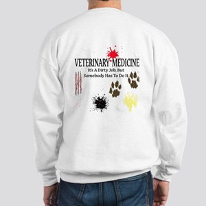 Vet Med It's A Dirty Job! Sweatshirt