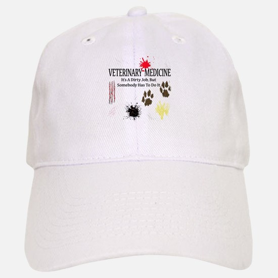 Vet Med It's A Dirty Job! Baseball Baseball Cap