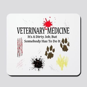 Vet Med It's A Dirty Job! Mousepad