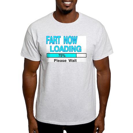 FART NOW LOADING Light T-Shirt