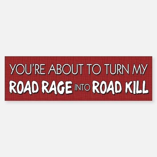 Road Rage vs. Road Kill Bumper Bumper Bumper Sticker
