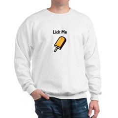 Lick Me Sweatshirt