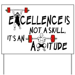 Excellence is an Attitude Yard Sign