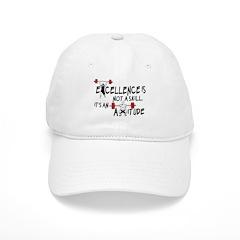 Excellence is an Attitude Baseball Cap