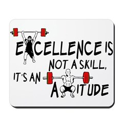 Excellence is an Attitude Mousepad