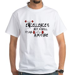 Excellence is an Attitude White T-Shirt