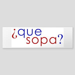 Que Sopa? Bumper Sticker