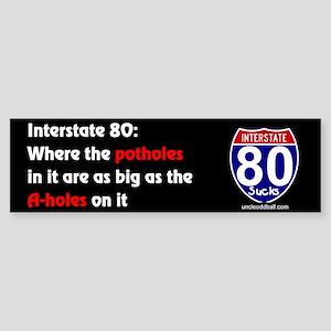 I-80 Potholes and A-holes Bumper Sticker