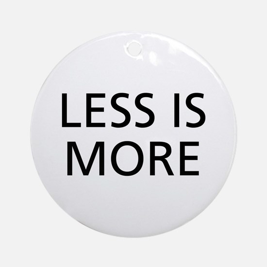 Less is More Ornament (Round)