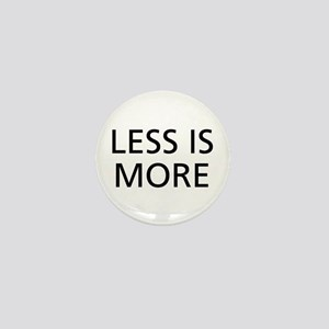 Less is More Mini Button