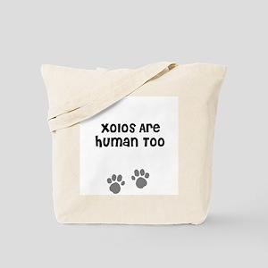 Xolos Are Human Too Tote Bag