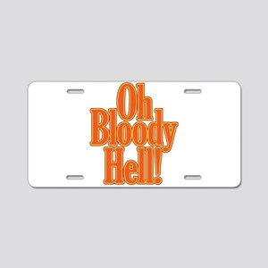 Oh Bloody Hell! Aluminum License Plate