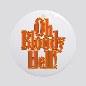 Oh Bloody Hell! Ornament (Round)