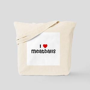 I * Meatballs Tote Bag