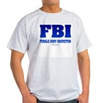 FBI Female Body inspector Ash Grey T-Shirt