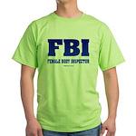 FBI Female Body inspector Green T-Shirt