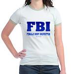 FBI Female Body inspector Jr. Ringer T-Shirt
