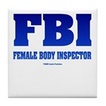 FBI Female Body inspector Tile Coaster