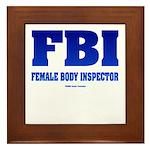FBI Female Body inspector Framed Tile