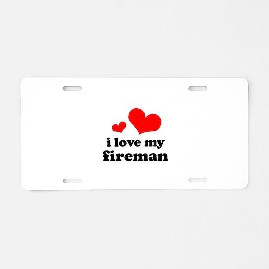 i love my fireman (red/black) Aluminum License Pla
