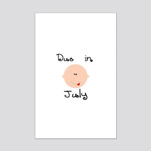 Due in July Mini Poster Print