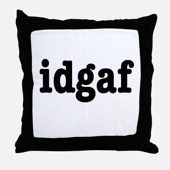 idgaf I Don't Give a F*ck Throw Pillow