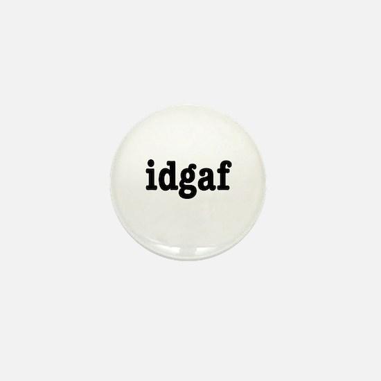 idgaf I Don't Give a F*ck Mini Button