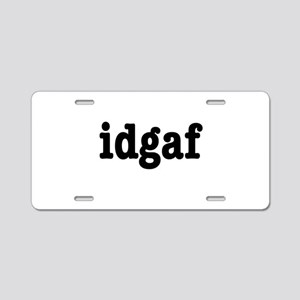 idgaf I Don't Give a F*ck Aluminum License Plate
