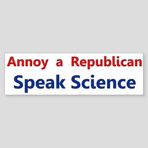 Annoy a Republican - Speak Sc Sticker (Bumper)