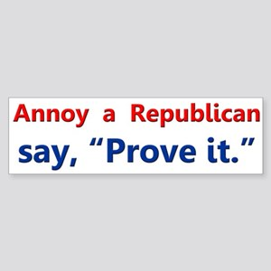 "Annoy a Republican - say ""Pro Sticker (Bumper)"