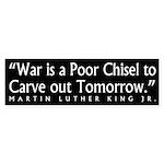 War is a Poor Chisel (bumper sticker)