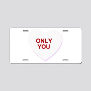 conversation heart - only y Aluminum License Plate