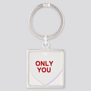conversation heart - only you Keychains