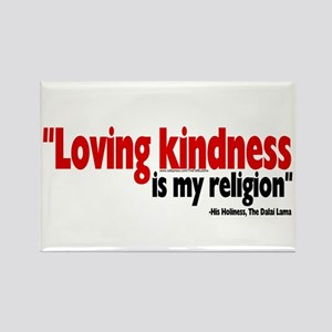 """Loving kindness is my religion"" Rectangle Magnet"