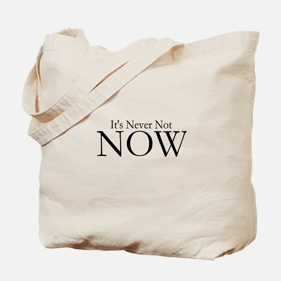 Never Not NOW Tote Bag